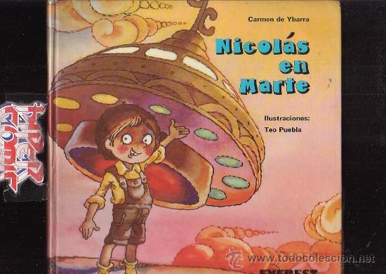 NICOLAS EN MARTE /POR: CARMEN DE YBARRA -ILUSTRACIONES: TEO PUEBLA , EDITA : EVEREST 1980 (Libros de Segunda Mano - Literatura Infantil y Juvenil - Cuentos)