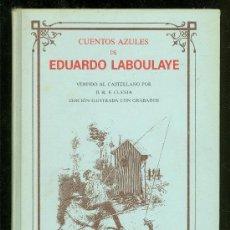 Libros de segunda mano: CUENTOS AZULES DE EDUARDO LABOULAYE. D.R.F. CUESTA. EDICION ILUSTRADA CON GRABADOS. MONTENA. 1988.. Lote 111822734
