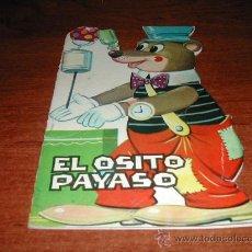 Libros de segunda mano: CUENTO TROQUELADO ED. TORAY. EL OSITO PAYASO. 1965.. Lote 23634804