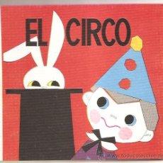 Libros de segunda mano: EL CIRCO – CUENTO DESPLEGABLE. Lote 26560688