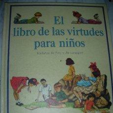 Libros de segunda mano: EL LIBRO DE LAS VIRTUDES PARA NIÑOS. Lote 213595602