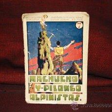 Libros de segunda mano: 1049- MACHUCHO Y PILONGO ALPINISTAS. EDIT RAMON SOPENA. S/F.. Lote 24150194