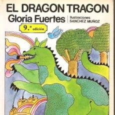 Libros de segunda mano: EL DRAGÓN TRAGÓN - GLORIA FUERTES - ILUSTRACIONES SÁNCHEZ MUÑOZ. Lote 24439791