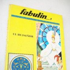 Libros de segunda mano: EL RUISEÑOR.- LOS CUENTOS DE FABULIN.- FABULIN 1.- EDITORIAL CODEX-S/F.. Lote 31145875