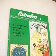 Libros de segunda mano: EL PRINCIPE KAMAR Y LA PRINCESA BUDUR- LOS CUENTOS DE FABULIN.- FABULIN 3.- EDITORIAL CODEX-S/F.. Lote 25229898