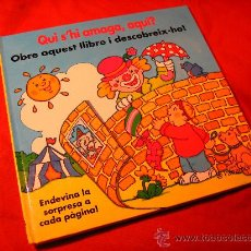 Libros de segunda mano: CUENTO ILUSTRADO POP-UP DE TAPAS DURAS: QUI S´HI AMAGA AQUI .- ED. PARRAMÓN.- 1993. 1ª EDICION- .. Lote 25283266