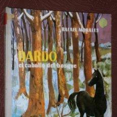 Libros de segunda mano: DARDO EL CABALLO DEL BOSQUE POR RAFAEL MORALES DE ED. DONCEL EN MADRID 1966 SEGUNDA EDICIÓN. Lote 100097306