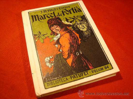MANUEL FOLCH I TORRES .- MARCEL DE FORTIÀ .- BIBLIOTECA PATUFET Nº 64--1947- IMPECABLE !!!! (Libros de Segunda Mano - Literatura Infantil y Juvenil - Cuentos)