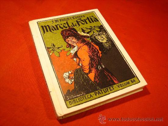 Libros de segunda mano: MANUEL FOLCH I TORRES .- MARCEL DE FORTIÀ .- BIBLIOTECA PATUFET Nº 64--1947- IMPECABLE !!!! - Foto 2 - 25777230