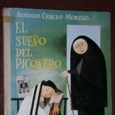 Libros de segunda mano: EL SUEÑO DEL PICONERO POR ANTONIO CEREZO MORENO DE ED. DONCEL EN MADRID 1968 SEGUNDA EDICIÓN. Lote 27519707