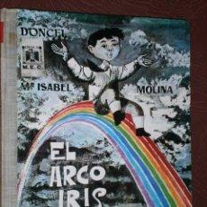 Libros de segunda mano: EL ARCO IRIS POR MARÍA ISABEL MOLINA DE ED. DONCEL EN MADRID 1962 PRIMERA EDICIÓN. Lote 26251283