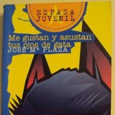 Libros de segunda mano: ME GUSTAN Y ASUSTAN TUS OJOS DE GATA - JOSE MARÍA PLAZA -. Lote 26512499