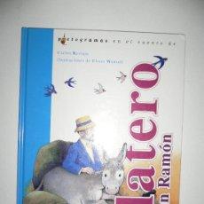Libros de segunda mano: PLATERO Y JUAN RAMÓN LIBRO CON PICTOGRAMAS. Lote 26628053