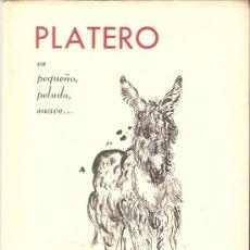 Libros de segunda mano: PLATERO ES PEQUEÑO, PELUDO, SUAVE...SELECCIÓN PLATERO Y YO. J. RAMÓN JIMENEZ.BENJAMIN PALENCIA.1956. Lote 27004317