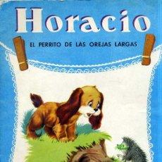 Libros de segunda mano: HORACIO, EL PERRITO DE LAS OREJAS LARGAS - SIGMAR, 1972.. Lote 27152339