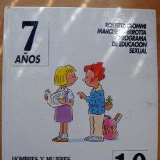 Libros de segunda mano: PROGRAMA DE EDUCACIÓN SEXUAL DE 7-10 AÑOS EVEREST 1993, HOMBRES Y MUJERES COMO HE NACIDO?... Lote 92017977