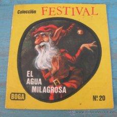 Libros de segunda mano: ANTIGUO CUENTO - EL AGUA MILAGROSA - COLECCION FESTIVAL - Nº 20 - BOGA - 10,7 X 10 CM -. Lote 27948203
