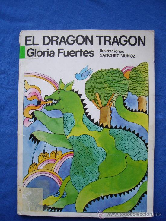 EL DRAGON TRAGON - GLORIA FUERTES - E. ESCUELA ESPAÑOLA 1979 - (Libros de Segunda Mano - Literatura Infantil y Juvenil - Cuentos)
