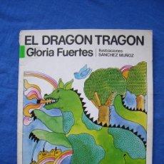 Libros de segunda mano: EL DRAGON TRAGON - GLORIA FUERTES - E. ESCUELA ESPAÑOLA 1979 -. Lote 28020110