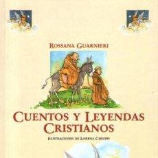 Libros de segunda mano: CUENTOS Y LEYENDAS CRISTIANOS - DE ROSSANA GUARNIERI - EDITORIAL RIALP - AÑO 2008 - COMO NUEVO. Lote 28711650