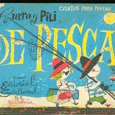 Libros de segunda mano: CUENTOS PARA PINTAR, CURRO Y PILI DE PESCA, EDITORIAL SEIX BARRAL, BARCELONA. VER FOTOS. Lote 29015293