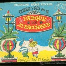 Libros de segunda mano: CUENTOS PARA PINTAR, CURRO Y PILI, PARQUE ATRACCIONES, EDITORIAL SEIX BARRAL, BARCELONA. VER FOTOS. Lote 29015328