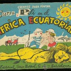 Libros de segunda mano: CUENTOS PARA PINTAR, CURRO Y PILI, ÁFRICA ECUATORIAL, EDITORIAL SEIX BARRAL, BARCELONA. VER FOTOS. Lote 29015354