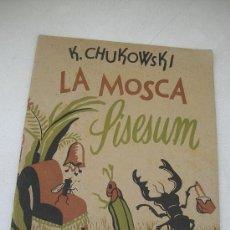 Libros de segunda mano: LA MOSCA SISESUM-K. CHUKOWSKY-1938-EDT. PARA LA JUVENTUD ESTRELLA.-MADRID-VALENCIA. Lote 29137534