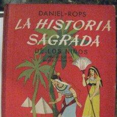Libros de segunda mano: LA HISTORIA SAGRADA DE LOS NIÑOS. . DANIEL-ROPS. .ILUSTRACIONES MARCEL HUET.ED.AYMÁ 1963.. Lote 29516234