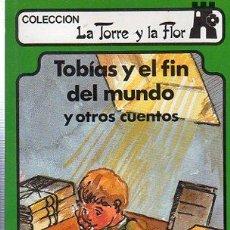 Libros de segunda mano: TABÍAS Y EL FIN DEL MUNDO Y OTROS CUENTOS, LA TORRE Y LA FLOR, EVEREST, LEÓN 1987. Lote 29664789