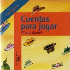 Libros de segunda mano: GIANNI RODARI - CUENTOS PARA JUGAR - ALFAGUARA - 1993. Lote 29767363