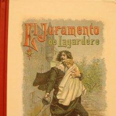 Libros de segunda mano: EDICIONES CALLEJA EL JURAMENTO DE LAGARDERE. Lote 29825835