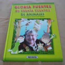Libros de segunda mano: GLORIA FUERTES OS CUENTA CUENTOS DE ANIMALES, SUSAETA.. Lote 30064899