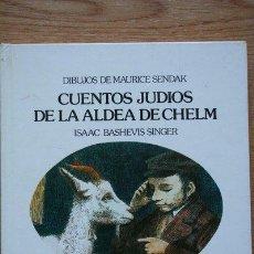 Libros de segunda mano: CUENTOS JUDÍOS DE LA ALDEA DE CHELM. ISAAC BASHEVIS SINGER. . Lote 30157394