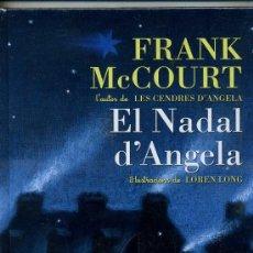 Libros de segunda mano: FRANK MCCOURT : EL NADAL D'ANGELA (BROMERA, 2007, EN CATALÁN) AÚN PRECINTADO. Lote 30440048