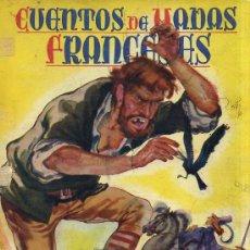 Libros de segunda mano: CUENTOS DE HADAS FRANCESES (MOLINO, 1941) ILUSTRACIONES DE FREIXAS. Lote 30526182
