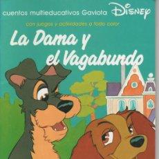 Libros de segunda mano: LIBRO *LA DAMA Y EL VAGABUNDO*, CUENTOS MULTIEDUCATIVOS GAVIOTA. DISNEY EDUCATIVO, 1994. Lote 74998206