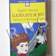 Libros de segunda mano: ARRIBA EN EL MONTE ÁNGELA IONESCU ILUSTRADO A TOMÁS CUENTOS INFANTIL CUENTO LIBRO LABOR JUVENIL. Lote 31561015