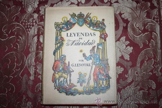 0758- 'LEYENDAS DE NAVIDAD' CUENTOS HISTÓRICOS POR GEORGES LENOTRE ED. ABETO 1946 1ª EDICIÓN., usado segunda mano