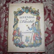 Libros de segunda mano: 0758- 'LEYENDAS DE NAVIDAD' CUENTOS HISTÓRICOS POR GEORGES LENOTRE ED. ABETO 1946 1ª EDICIÓN.. Lote 31589292
