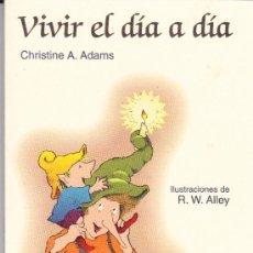 Libros de segunda mano: VIVIR EL DÍA A DÍA. CHRISTINE A. ADAMS. 5ª EDICIÓN 1997.. Lote 31601306