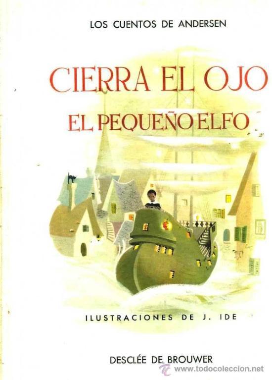 ANDERSEN : CIERRA EL OJO / EL PEQUEÑO ELFO -ILUSTRADO POR IDE (DESCLÉE, 1954) GRAN FORMATO (Libros de Segunda Mano - Literatura Infantil y Juvenil - Cuentos)
