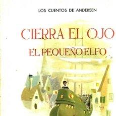Libros de segunda mano: ANDERSEN : CIERRA EL OJO / EL PEQUEÑO ELFO -ILUSTRADO POR IDE (DESCLÉE, 1954) GRAN FORMATO. Lote 31633272