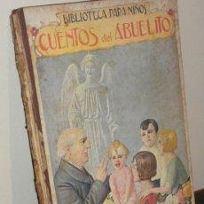 Libros de segunda mano - Cuentos del abuelo. Biblioteca para niños. 1943. Ramon Sopena Editor. ññ11 - 31965610