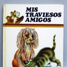 Libros de segunda mano: MIS TRAVIESOS AMIGOS ANNE MARIE DALMAIS COL TUS AMIGOS ED SUSAETA 1973. Lote 52425562