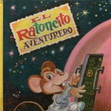 Libros de segunda mano: SERIE CUENTOS DE ILUSIÓN - Nº 1: EL RATONCITO AVENTURERO Y UN VIAJE MARAVILLOSO - EDITORIAL EVA 1962. Lote 32200859