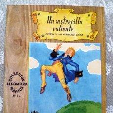 Libros de segunda mano: UN SASTRECILLO VALIENTE. COLECCION ALFOMBRA MAGICA Nº 14. (EDIT. MOLINO 1964). IMPECABLE. . Lote 32516420