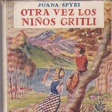 Libros de segunda mano: CUENTO OTRA VEZ LOS NIÑOS GRITLI 2ª EDICION 1949 EDITORIAL JUVENTUD . Lote 32372411