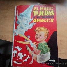 Libros de segunda mano: EL MAGO TIJERAS Y SUS TERRIBLES AMIGOS. EDITORIAL MOLINO, AÑO 1945. Lote 32446549