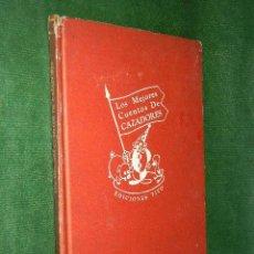 Libros de segunda mano: LOS MEJORES CUENTOS DE CAZADORES. ED.TITO, 1947. Lote 32572786